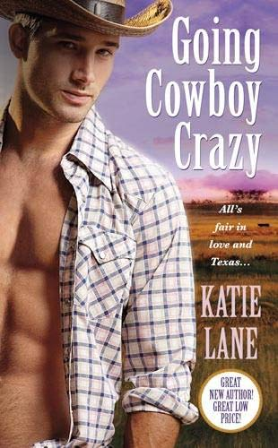 9780446582780: Going Cowboy Crazy: Number 1 in series (Deep in the Heart of Texas)