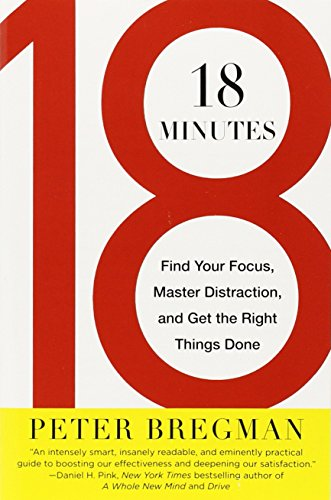 9780446583404: 18 Minutes: Find Your Focus, Master Distraction, and Get the Right Things Done