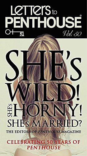 9780446583701: Letters to Penthouse Vol. 50: She's Wild! She's Horny! She's Married?