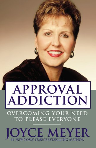 9780446584111: APPROVAL ADDICTION: OVERCOMING YOUR NEED TO PLEASE EVERYONE