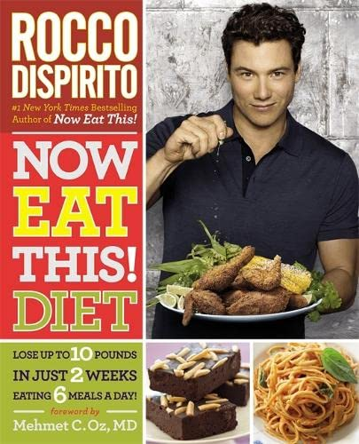 9780446584494: Now Eat This! Diet: Lose up to 10 pounds in just 2 weeks eating 6 meals a day!
