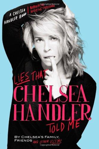 9780446584715: Lies That Chelsea Handler Told Me