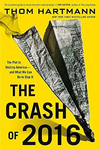 9780446584821: The Crash of 2016: The Plot to Destroy America--and What We Can Do to Stop It