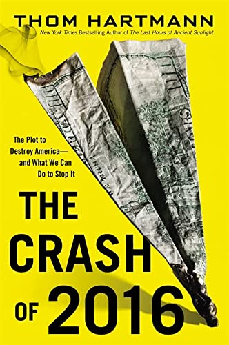 9780446584838: The Crash of 2016: The Plot to Destroy America--and What We Can Do to Stop It