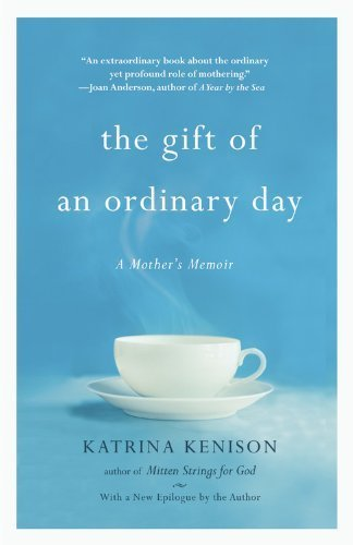 9780446584869: The Gift of an Ordinary Day A Mother's Memoir