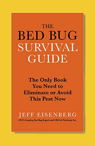 9780446585156: The Bed Bug Survival Guide: The Only Book You Need to Eliminate or Avoid This Pest Now