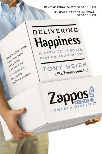 9780446585323: Delivering Happiness: A Path to Profits, Passion and Purpose