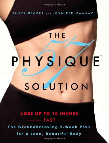 9780446585330: The Physique 57(TM) Solution: The Groundbreaking 2-Week Plan for a Lean, Beautiful Body