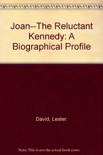 9780446597616: Joan--The Reluctant Kennedy: A Biographical Profile