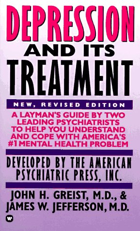 Depression and Its Treatment (New, Revised Edition)