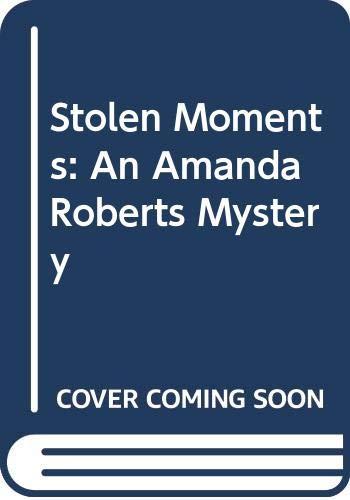9780446601634: Stolen Moments: An Amanda Roberts Mystery