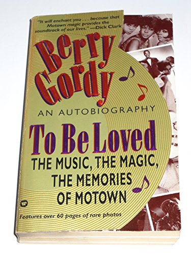 9780446602365: To be Loved: The Music, the Magic, the Memories of Motown