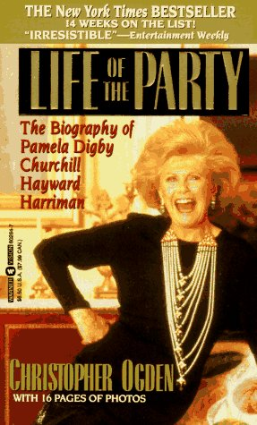 9780446602648: Life of the Party: The Biography of Pamela Digby Churchill Hayward Harriman