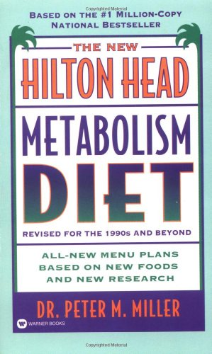 9780446603256: The New Hilton Head Metabolism Diet: Revised for the 1990's and Beyond All New Menu Plans Based On new Foods and New Research