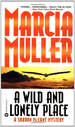A Wild and Lonely Place (Sharon McCone: Muller, Marcia