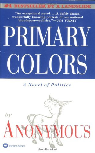 9780446604277: Primary Colors: A Novel of Politics