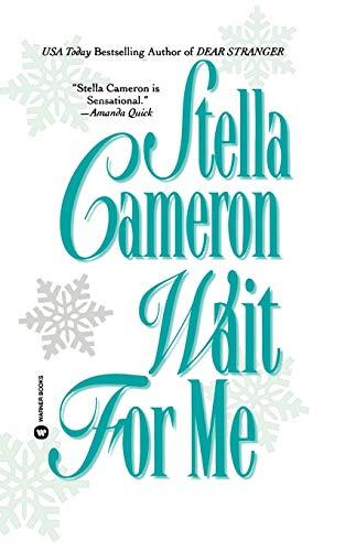 Wait for Me (Warner Books Historical Romance): Cameron, Stella