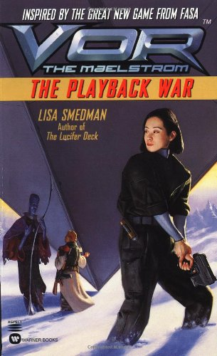 Vor: The Playback War (Vor: The Maelstrom) (0446604895) by Smedman, Lisa