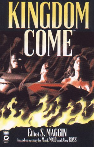 Kingdom Come (0446606693) by Maggin, Elliot S.; Waid, Mark; Ross, Alex