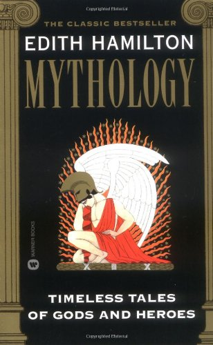 9780446607254: Mythology: Timeless Tales of Gods and Heroes