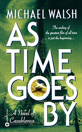9780446607452: As Time Goes by: A Novel of Casablanca (Roman)