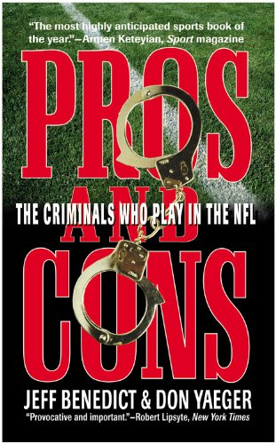 9780446607476: Pros and Cons: The Criminals Who Play in the NFL