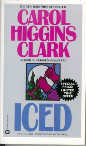 Iced (Regan Reilly Mysteries, No. 3): CLARK, CAROL HIGGINS