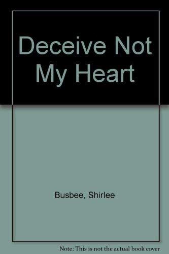 9780446607957: Deceive Not My Heart