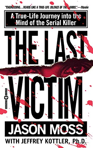 9780446608275: The Last Victim: A True-Life Journey Into the Mind of the Serial Killer