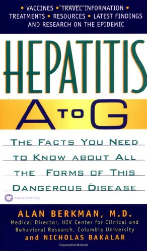 9780446608329: Hepatitis A to G: The Facts You Need to Know About All the Forms of This Dangerous Disease