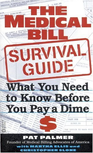 9780446608626: The Medical Bill Survival Guide: What You Need to Know Before You Pay a Dime