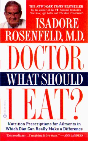 9780446609227: Doctor, what Should I Eat?: Nutrition Prescriptions for Ailments in Which Diet Can Really Make a Difference