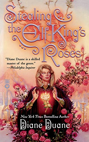 Stealing the Elf-King's Roses (SIGNED): Duane, Diane