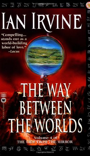 9780446609876: The Way Between the Worlds: Volume 4 of the View From the Mirror (The View from the Mirror, Vol4)