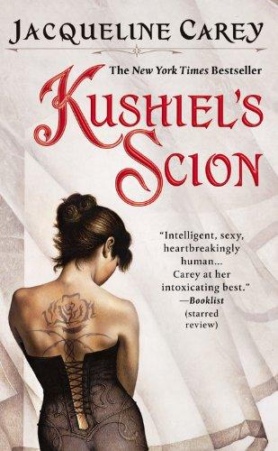 Kushiel's Scion (Kushiel's Legacy): Carey, Jacqueline