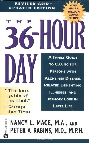 9780446610414: The 36-Hour Day : A Family Guide to Caring for Persons With Alzheimer Disease, Related Dementing Illnesses, and Memory Loss in Later Life