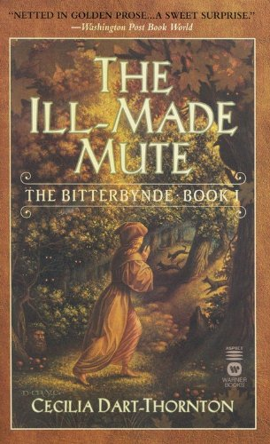 9780446610803: The Ill-Made Mute: The Bitterbynde - Book 1
