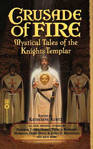 9780446610902: Crusade of Fire: Mystical Tales of the Knights Templar