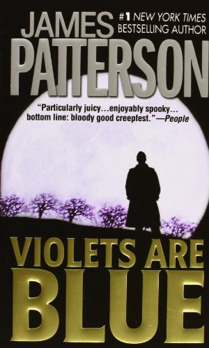 Violets Are Blue (Alex Cross): Patterson, James