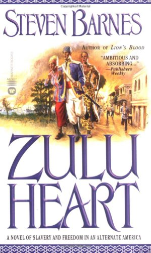Zulu Heart: A Novel of Slavery and Freedom in an Alternate America (0446611956) by Steven Barnes
