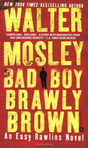 9780446612319: Bad Boy Brawly Brown (Easy Rawlins Mysteries)
