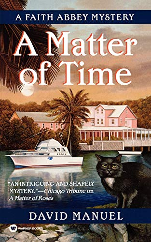 A Matter of Time (Faith Abbey Mystery: David Manuel