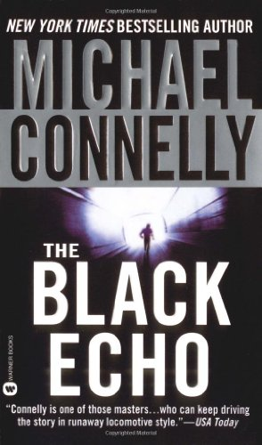 The Black Echo (A Harry Bosch Novel): Michael Connelly