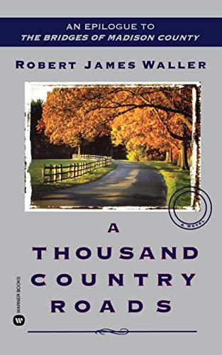 9780446613064: A Thousand Country Roads: An Epilogue to the Bridges of Madison County