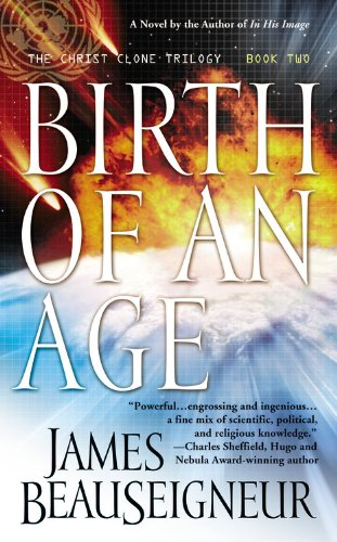 9780446613286: Birth of an Age: Book Two of the Christ Clone Trilogy