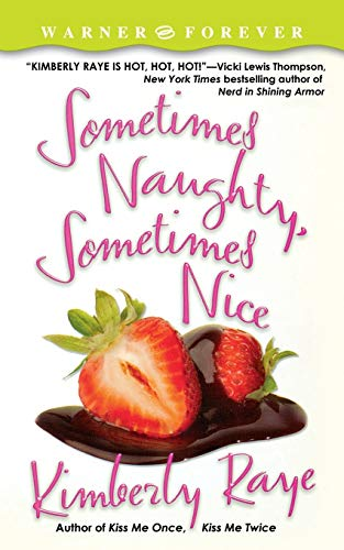 Sometimes Naughty, Sometimes Nice (Warner Forever): Kimberly Raye