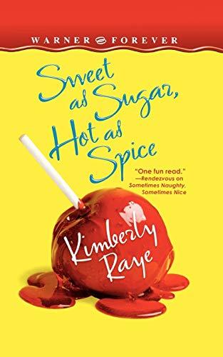 Sweet as Sugar, Hot as Spice (Warner: Kimberly Raye