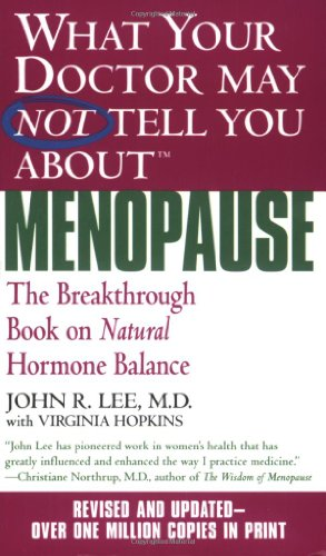 9780446614955: What Your Doctor May Not Tell You about Menopause: The Breakthrough Book on Natural Hormone Balance