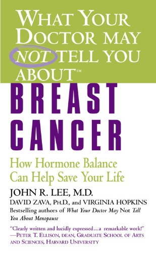 9780446615402: What Your Doctor May Not Tell You About(TM): Breast Cancer: How Hormone Balance Can Help Save Your Life