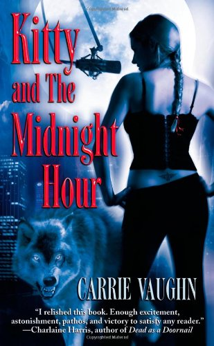 Kitty and the Midnight Hour (Kitty Norville: Vaughn, Carrie